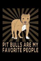 Pit Bulls Are My Favorite People: Pitbull Owner Gift Blank Notebook