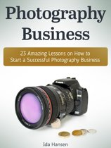 Photography business: 23 Amazing Lessons on How to Start a Successful Photography Business