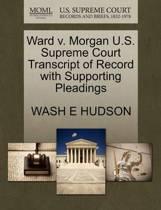 Ward V. Morgan U.S. Supreme Court Transcript of Record with Supporting Pleadings