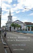 A Social History of Cuba's Protestants