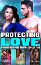 Protecting Love : BWWM Bodyguard Romance Collection