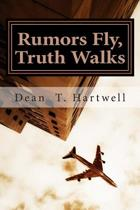 Rumors Fly, Truth Walks