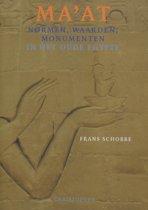 Ma'at, normen,waarden, monumenten in het Oude Egypte