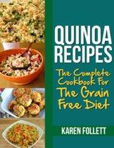 Quinoa Recipes: The Complete Cookbook for the Grain Free Diet