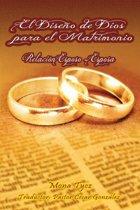 El Diseno de Dios Para El Matrimonio Relacion Esposo - Esposa