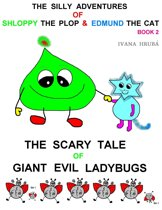 The Silly Adventures of Shloppy the Plop & Edmund the Cat, Book 2