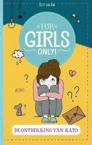For Girls Only! - De ontdekking van Kato