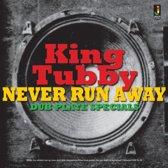 Never Run Away - Dub Plate Specials