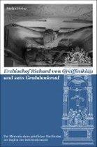 Erzbischof Richard von Greiffenklau und sein Grabmal