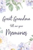 Great Grandma Tell Me Your Memories: 6x9 Prompted Questions Keepsake Mini Autobiography Floral Notebook/Journal Funny Gift Idea For Great Grandma, Gre