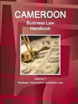 Cameroon Business Law Handbook Volume 1 Strategic, Practical Information and Basic Laws