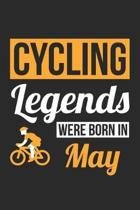 Cycling Legends Were Born In May - Cycling Journal - Cycling Notebook - Birthday Gift for Cyclist: Unruled Blank Journey Diary, 110 blank pages, 6x9 (