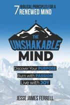 The Unshakable Mind: Biblical Principles for a Renewed Mind
