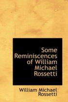 Some Reminiscences of William Michael Rossetti