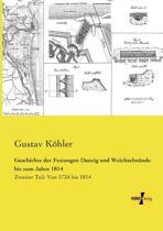 Geschichte Der Festungen Danzig Und Weichselmunde Bis Zum Jahre 1814