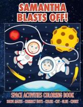 Samantha Blasts Off! Space Activities Coloring Book