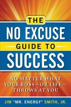 No Excuse Guide to Success
