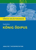 König Ödipus von Sophokles. Königs Erläuterungen.