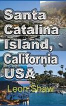 Santa Catalina Island, California USA: Tour Guide