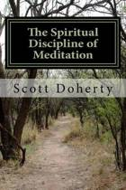 The Spiritual Discipline of Meditation