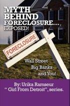 Myth Behind Foreclosure, Wall Street, Big Banks and You!