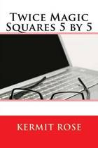 Twice Magic Squares 5 by 5