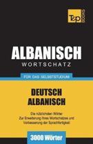 Wortschatz Deutsch-Albanisch F r Das Selbststudium - 3000 W rter