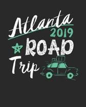 Atlanta Road Trip 2019: Atlanta Travel Journal- Atlanta Vacation Journal - 150 Pages 8x10 - Packing Check List - To Do Lists - Outfit Planner