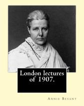 London Lectures of 1907. by