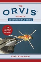 The Orvis Guide to Beginning Fly Tying