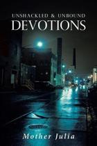 Unshackled and Unbound Devotions