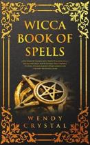 Wicca Book of Spells: A New Book of Shadows with Simple Elemental Magic Rituals and Spells for Witchcraft Practictioners (Witches, Wiccans a