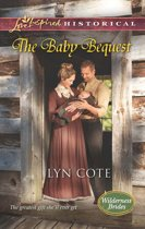 The Baby Bequest (Mills & Boon Love Inspired Historical) (Wilderness Brides - Book 2)