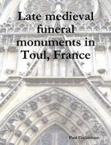 Late Medieval Funeral Monuments in Toul, France