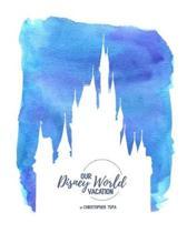 Disney by Tupa: My journey thru the Magic Kingdom