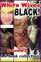 White Wives Going Black, Volume 2