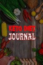 Keto Diet Journal: Meal Tracker And Macro Logbook Ketogenic Diet Food Diary [Fitness Planners And Weight Loss]