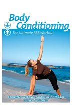 Body Conditioning - The Ultimate Bbb Workout