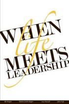 When Life Meets Leadership