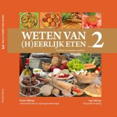 Weten van (h)eerlijk eten / Deel 2