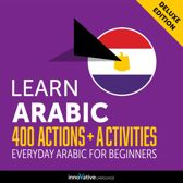 Learn Arabic: 400 Actions + Activities - Everyday Arabic for Beginners (Deluxe Edition)