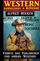 Sammelband 4 Western: Fährte der Verlorenen und andere Western