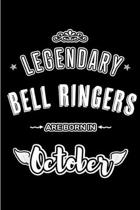 Legendary Bell Ringers are born in October: Blank Line Journal, Notebook or Diary is Perfect for the October Borns. Makes an Awesome Birthday Gift and
