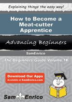 How to Become a Meat-cutter Apprentice