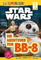 Superleser! Star Wars(TM) Die Abenteuer von BB-8