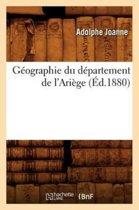 G�ographie Du D�partement de l'Ari�ge (�d.1880)
