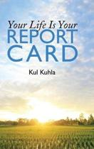 Your Life Is Your Report Card