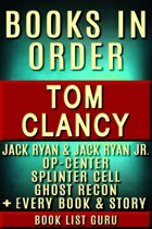 Tom Clancy Books in Order: Jack Ryan series, Jack Ryan Jr series, John Clark, Op-Center, Splinter Cell, Ghost Recon, Net Force, EndWar, Power Plays, short stories, standalone novels, and nonfiction, plus a Tom Clancy biography.