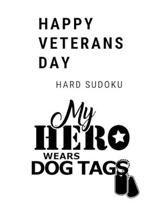 My Hero Wears Dog Tags Happy Veterans Day: 100 Hard Sudoku Puzzles In Large Print