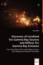 Discovery of Localized TeV Gamma-Ray Sources and Diffuse TeV Gamma-Ray Emission